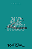 Club Brando (English Edition)