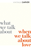 What We Talk About When We Talk About Love (Vintage Classics) (English Edition)