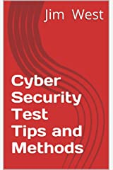 Cyber Security Test Tips and Methods Kindle Edition
