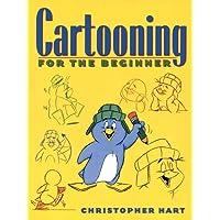 Cartooning For The Beginner