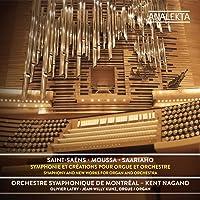 Saint-Saëns – Moussa - Saariaho:  Symphonie et créations pour orgue et orchestre