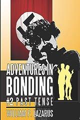 Adventures in Bonding #2: Past Tense Paperback