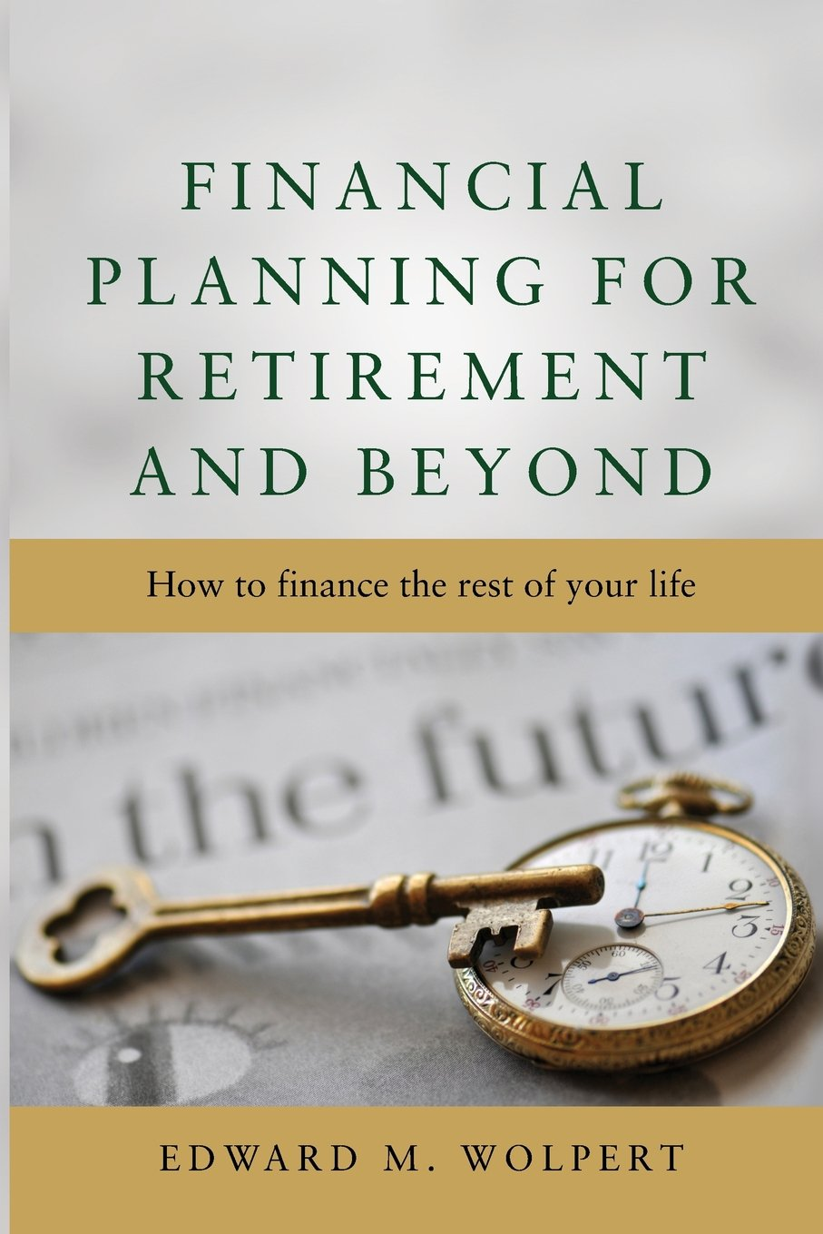 Financial Planning for Retirement and Beyond pdf epub
