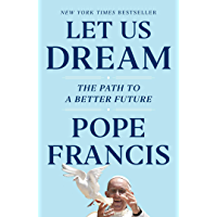 Let Us Dream: The Path to a Better Future