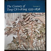 The century of Tung Chi-chang 1555-1636: Vol. 1