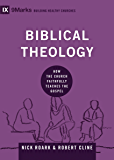 Biblical Theology: How the Church Faithfully Teaches the Gospel (9Marks: Building Healthy Churches)