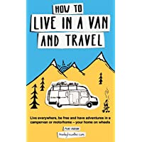 How to Live in a Van and Travel:
