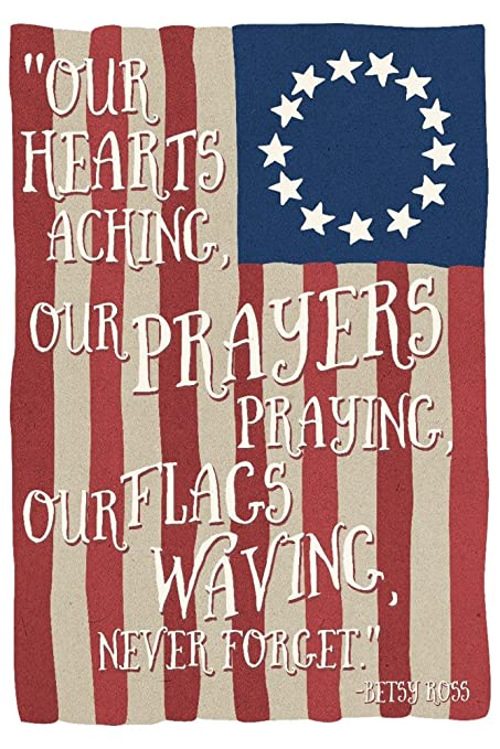 Amazon.com: Betsy Ross Flag   Never Forget Quote (24x36 SIGNED