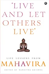 Live and Let Others Live': Life Lessons from Mahavira Kindle Edition