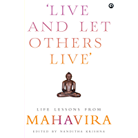 Live and Let Others Live': Life Lessons from Mahavira (English Edition)