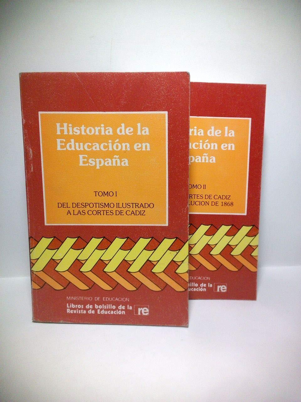 Historia de la Educación en España. TOMO I.: Del despotismo ilustrado a las Cortes de Cádiz. TOMO II.: De las Cortes de Cádiz a la Revolución de 1868: Amazon.es: VARIOS AUTORES: Libros