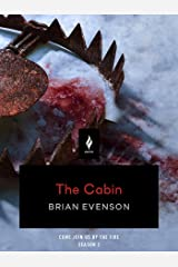 The Cabin: A Short Horror Story (Come Join Us By The Fire, Volume 2) Kindle Edition