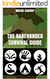 The Barehanded Survival Guide: Survival without any gear