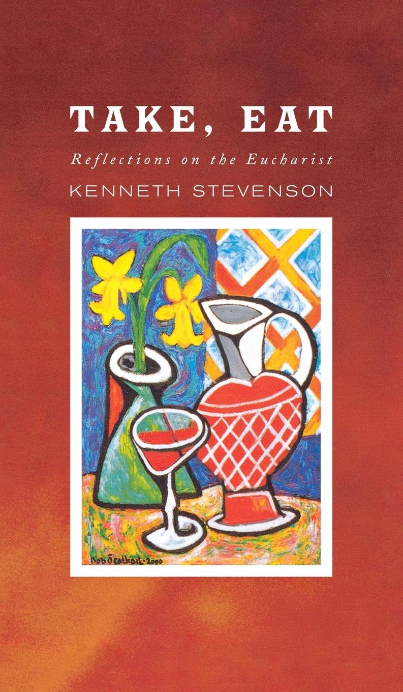 Download Take, Eat: Reflections on the Eucharist PDF