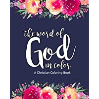 A Christian Coloring Book: The Word of God in Color: Scripture Coloring Book for Adults & Teens (Bible Verse Coloring) to Help You Relax, Practice ... Faith & Confidence in Jesus Christ Our Lord