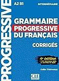 Grammaire progressive du français . Niveau Intermédiaire. Corriges