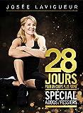 Josée Lavigueur: 28 jours spécial abdos fessiers (Version française)