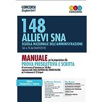 148 allievi SNA Scuola Nazionale dell'Amministrazione (G.U. n. 70 del 04-09-2018). Manuale per la preparazione alla prova preselettiva e scritta
