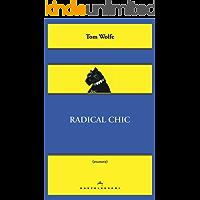 Radical chic: Il fascino irresistibile dei rivoluzionari da salotto