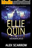 Ellie Quin Episode 4: Ellie Quin in WonderLand (The Ellie Quin Series)