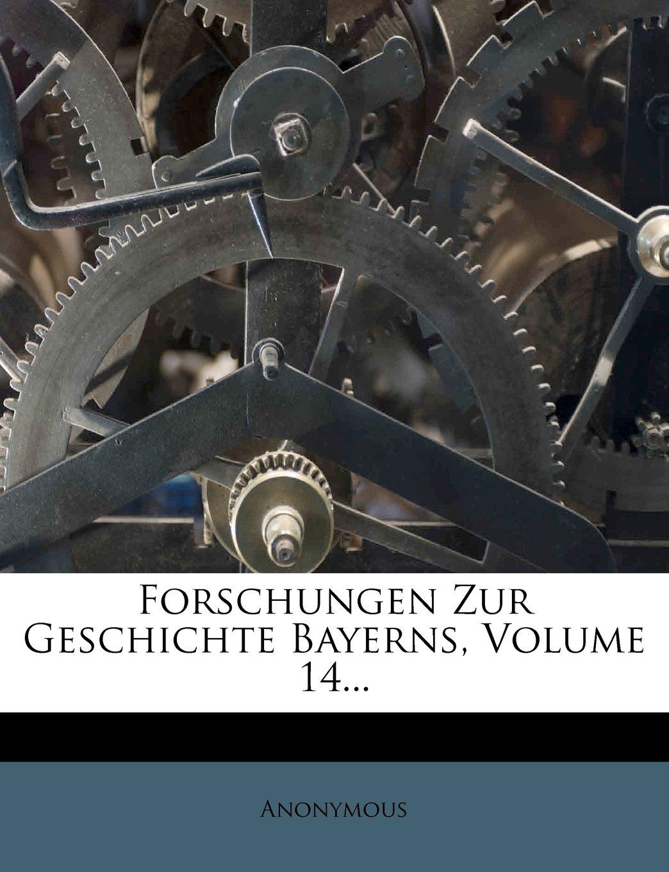 Forschungen Zur Geschichte Bayerns, Volume 14... (German Edition) ebook