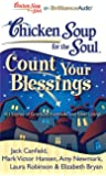Chicken Soup for the Soul Count Your Blessings: 101 Stories of Gratitude, Fortitude, and Silver Linings