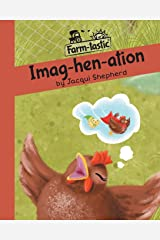 Imag-hen-ation: Fun with words, valuable lessons (Farm-tastic) Paperback