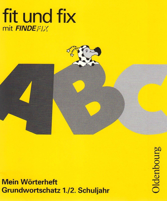 Fit und fix mit Findefix: Mein Wörterheft - Grundwortschatz 1./2. Schuljahr