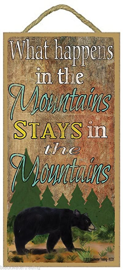 "What Happens in Mountains Stays Mountains Black Bear Cabin Sign Plaque 15/""x5/"""