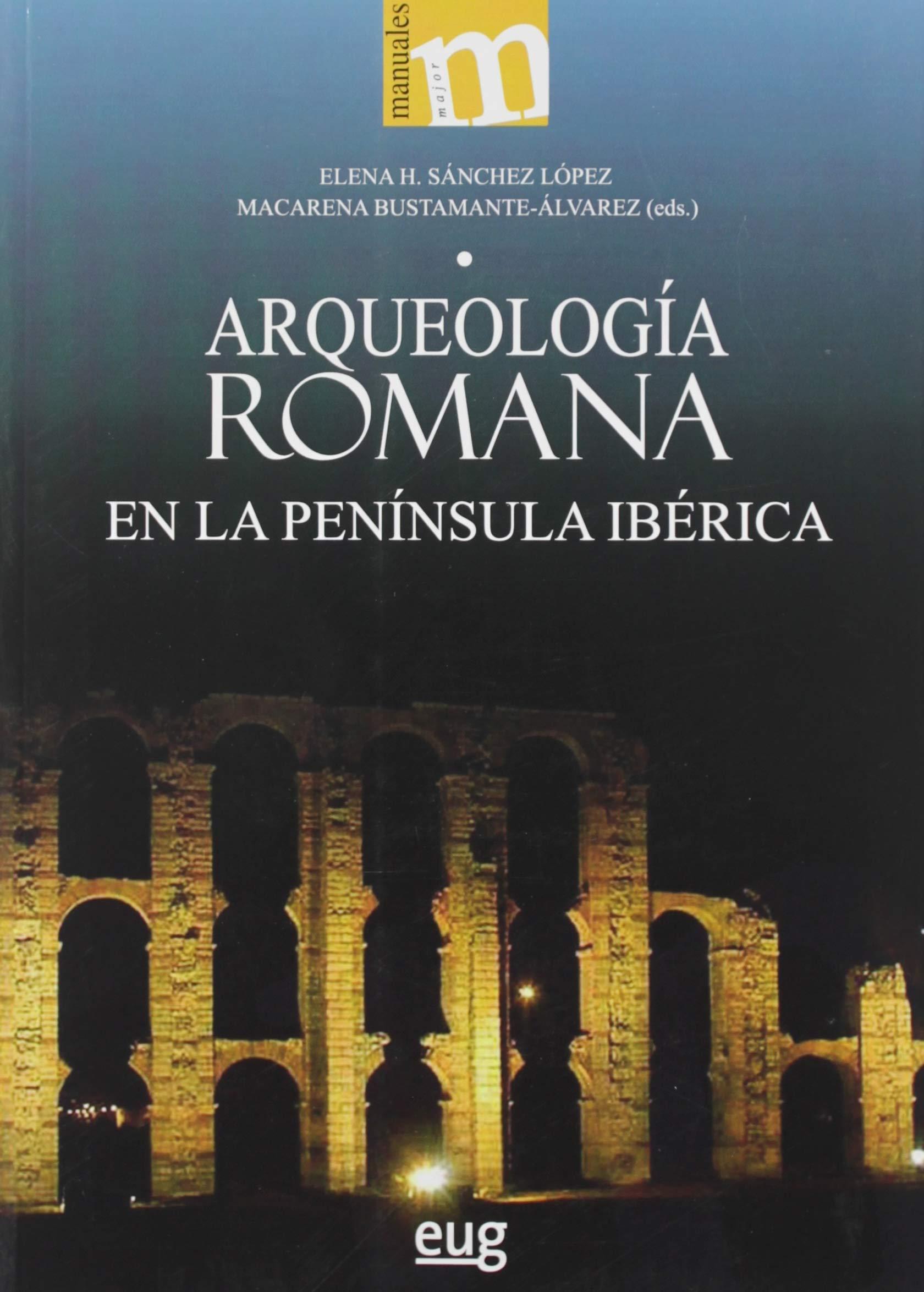 Arqueología Romana En La Península Ibérica Manuales Maior: Amazon ...