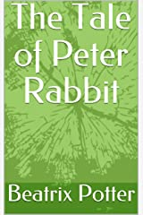 The Tale of Peter Rabbit Kindle Edition
