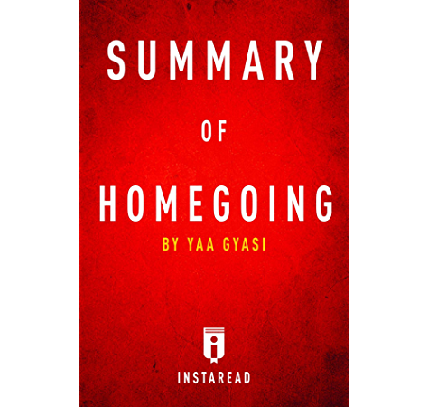 Summary Of Homegoing By Yaa Gyasi Includes Analysis Kindle Edition By Summaries Instaread Literature Fiction Kindle Ebooks Amazon Com
