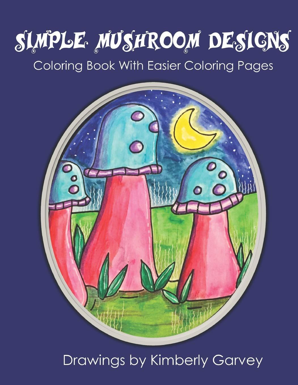 Amazon Com Simple Mushroom Designs Coloring Book With