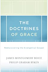 The Doctrines of Grace: Rediscovering the Evangelical Gospel Kindle Edition