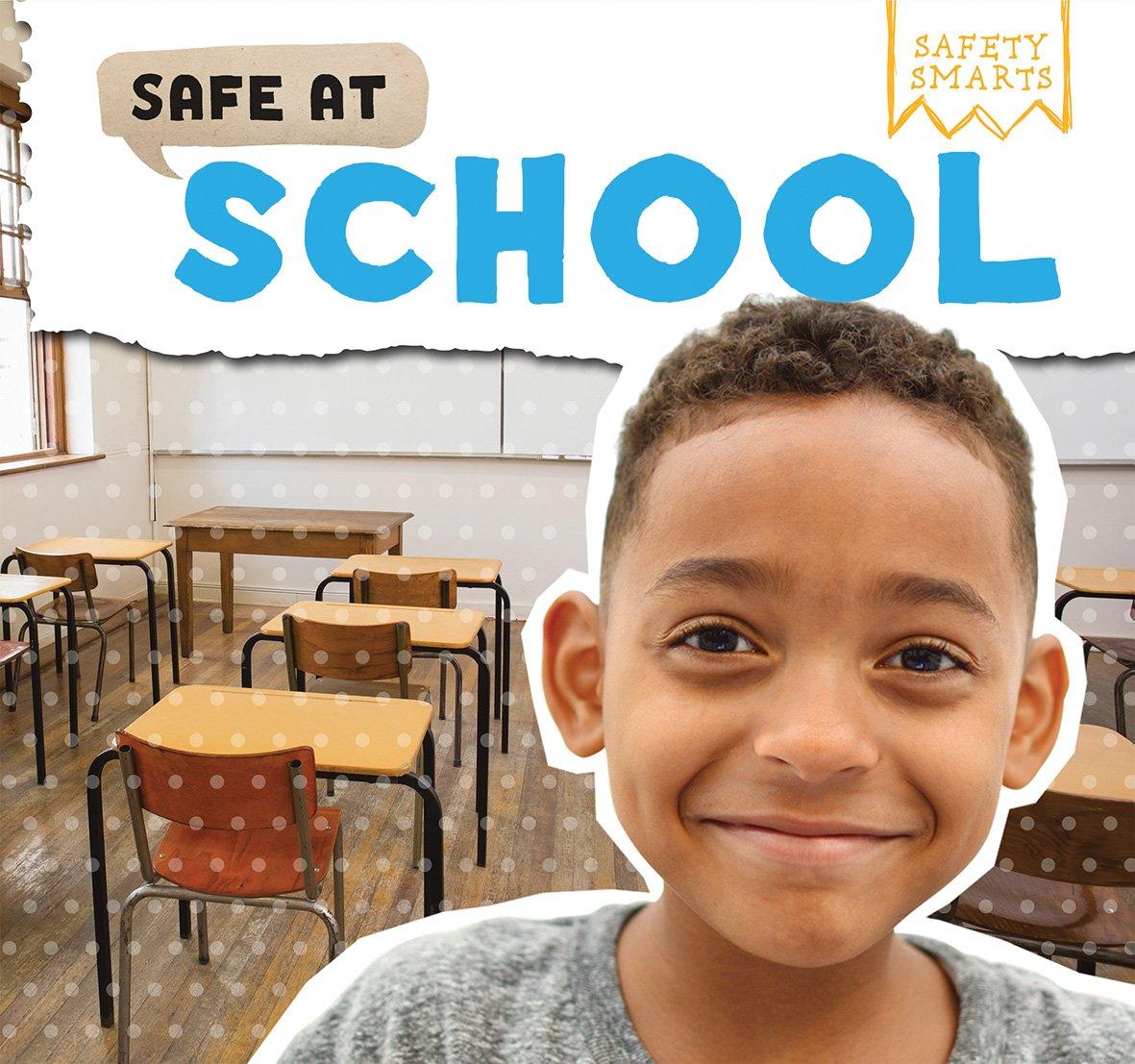 Safe at School (Safety Smarts)