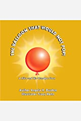 The Balloon That Would Not Pop!: A Mike and His Grandpa Story Kindle Edition