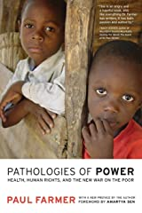 Pathologies of Power: Health, Human Rights, and the New War on the Poor (California Series in Public Anthropology) Paperback