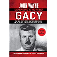 John Wayne Gacy: Defending a Monster: The True Story of the Lawyer Who Defended One of the Most Evil Serial Killers in…