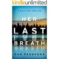 Her Last Breath: A Chilling Psychological Thriller (Wolf Lake Thriller Book 1)
