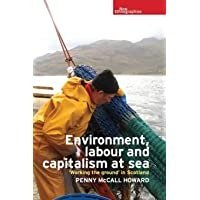 Environment, Labour and Capitalism at Sea: 'Working the Ground' in Scotland