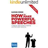 How to Make Powerful Speeches 2nd Edition: A Step-by-Step Guide to Inspiring and Memorable Speeches (English Edition)