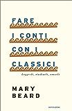 Fare i conti con i classici: Leggerli, studiarli, amarli