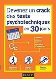 Devenez un crack des tests psychotechniques en 30 jours: Pour vos concours, examens, tests de recrutement