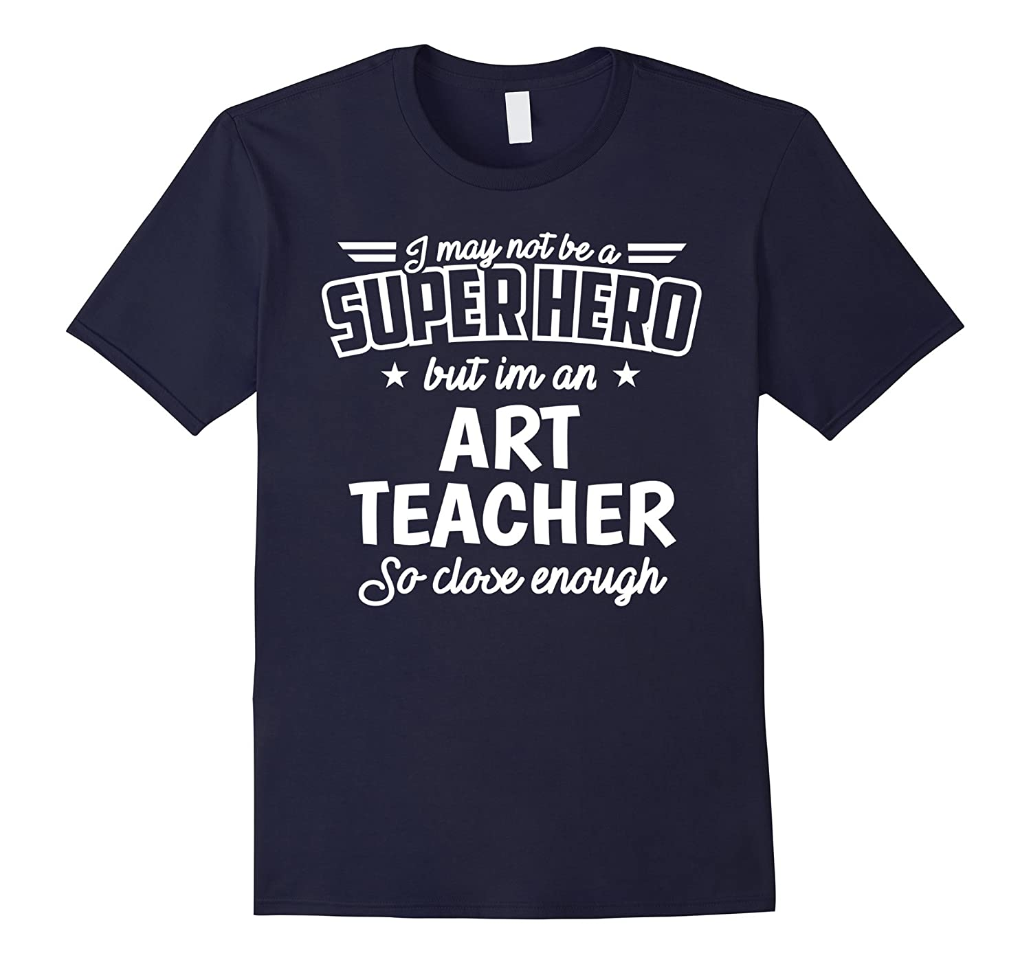 Art Teacher Shirt Not Superhero Funny Artist Gift T-Shirt-CD