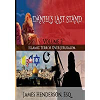 Daniel's Last Stand: Volume 2: Islamic Terror Over Jerusalem