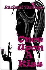 Once Upon A Kiss Kindle Edition