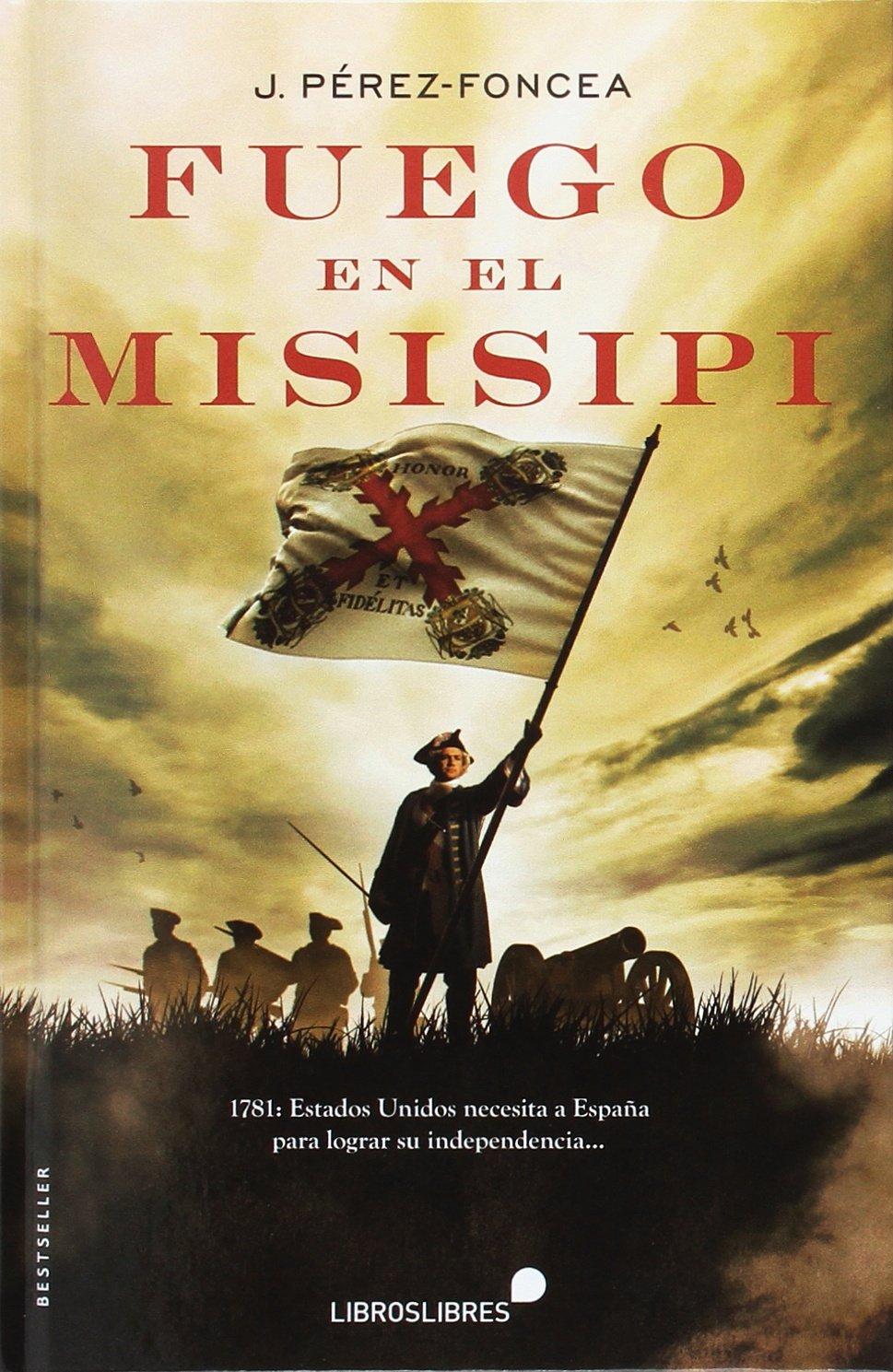 Fuego en el Misisipi: Amazon.es: J. Pérez Foncea: Libros