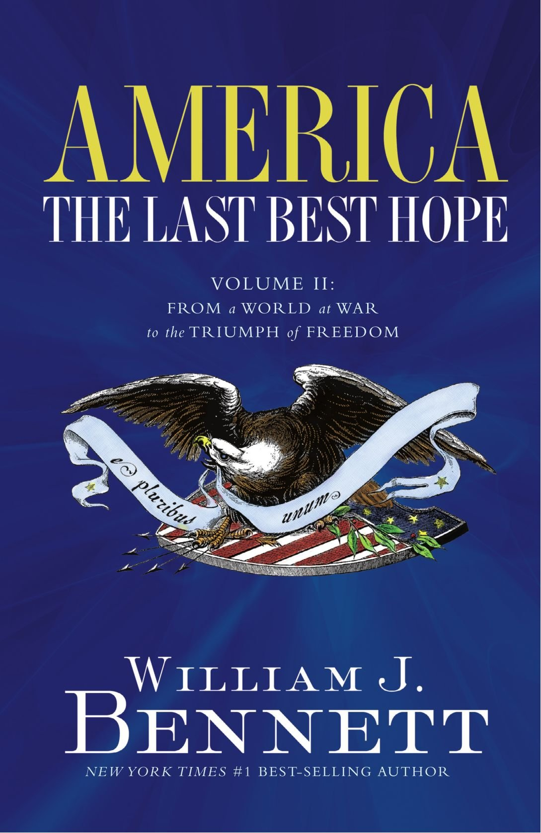 AMERICA: THE LAST BEST HOPE VOL. 2: William Bennett: 9781595550873 ...