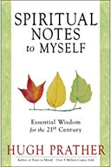Spiritual Notes to Myself: Essential Wisdom for the 21st Century (Short Spiritual Meditations and Prayers) Kindle Edition