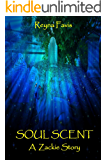 Soul Scent: A Zackie Story (The Zackie Stories Book 2)